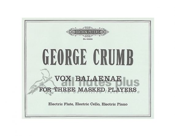 Crumb Vox Balaenae for Electric flute Cello and Piano-Peters Edition