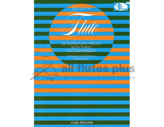 Solos for Flute-36 Repertoire Pieces with piano accompaniment. Publisher-Carl Fischer