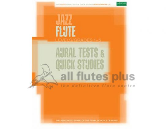 ABRSM Jazz Flute Aural Tests And Quick Studies-Levels Grades 1-5