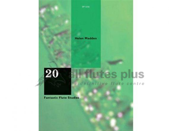 20 Fantastic Flute Studies-Helen Madden