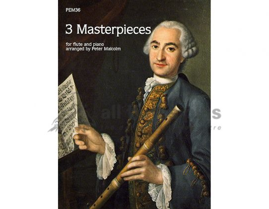 3 Masterpieces for Flute and Piano-Arranged by Peter Malcolm-Pan