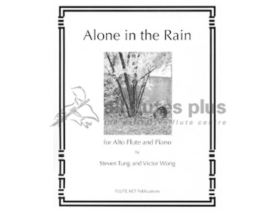 Alone in the Rain-Steven Tung and Victor Wong-Alto Flute and Piano