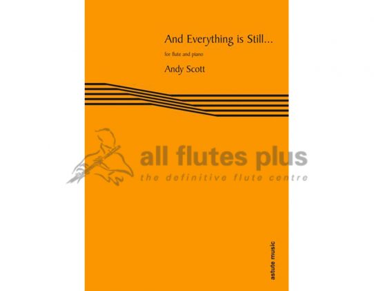 Andy Scott And Everything is Still-Flute and Piano-Astute Music