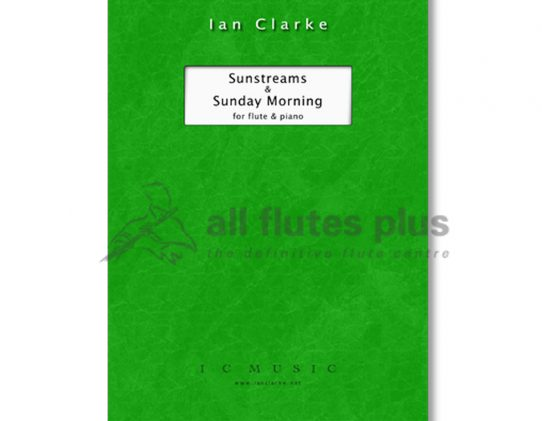 Clarke Sunstreams and Sunday Mornings-Flute and Piano