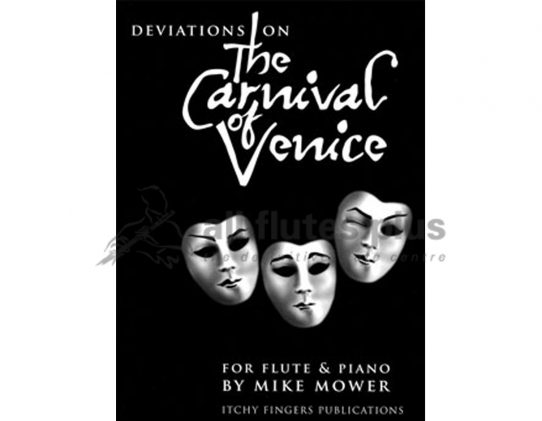 Mower Deviations on the Carnival of Venice-Flute and Piano-Itchy Finger Publications