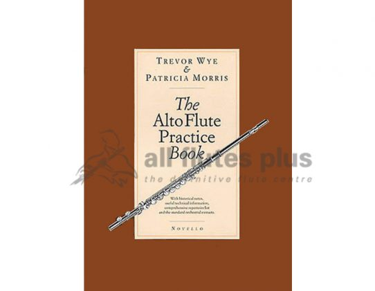 The Alto Flute Practice Book-Wye and Morris-Novello