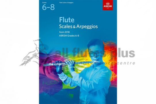 ABRSM Grade 6-8 Flute Scales and Arpeggios from 2018