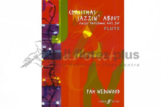 Christmas Jazzin' About-Flute and Piano-by Pamela Wedgwood-Faber