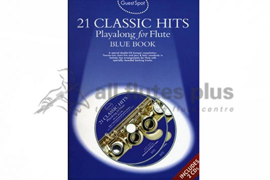21 Classic Hits Playalong For Flute Blue Edition-Guest Spot Including CDs