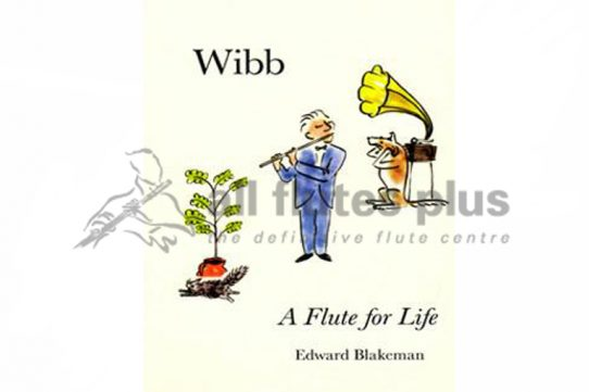 Wibb-A Flute For Life Book-Edward Blakeman
