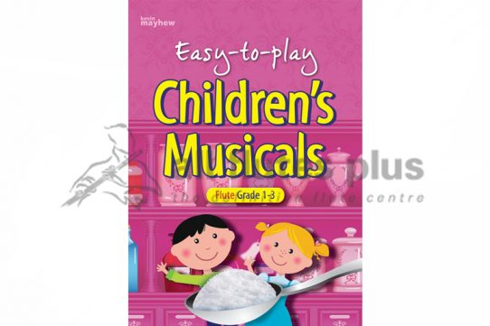 Easy to play Children's Musicals Flute Grades 1-3-Kevin Mayhew
