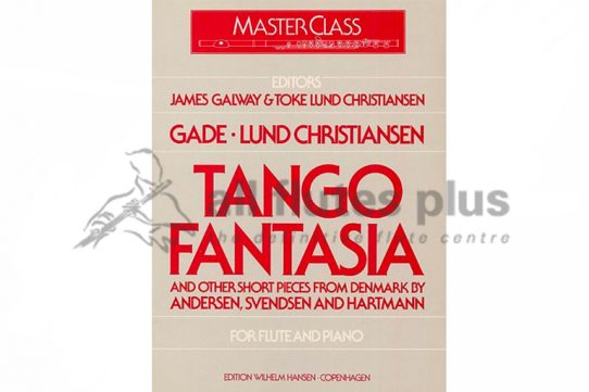 Gade Tango Fantasia And Other Short Pieces For Flute And Piano