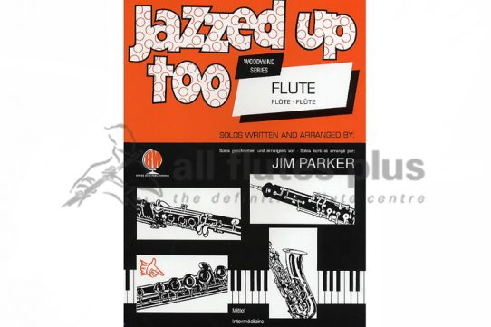 Jazzed Up Too For Flute and Piano-Jim Parker