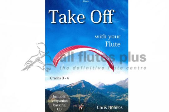 Take Off with your Flute with CD-Grades 0-4-Chris Holmes