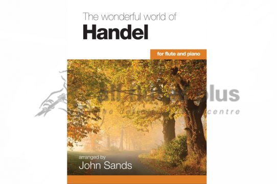 Wonderful World of Handel-Flute and Piano-John Sands
