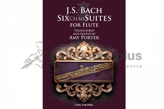 Six Cello Suites for Flute-Editor Amy Porter-Carl Fischer