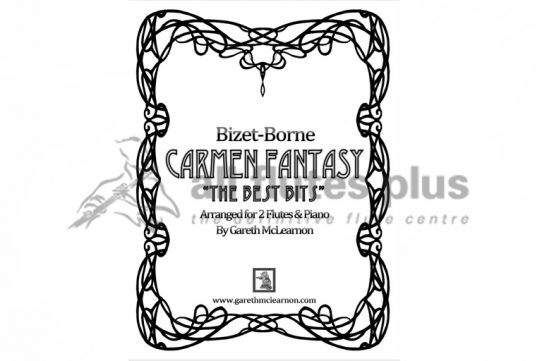 Borne/Bizet Carmen Fantasy-The Best Bits-Arranged for Two Flutes and Piano-Gareth McLearnon