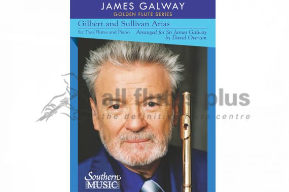 Gilbert and Sullivan Arias arranged for James Galway-Two Flutes and Piano-Southern Music Company