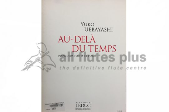 Uebayashi Au-Dela Du Temps-Two Flutes and Piano-Leduc