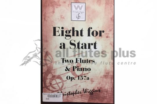 Eight for a Start Op 157a-Two Flutes and Piano-Christopher Wiggins