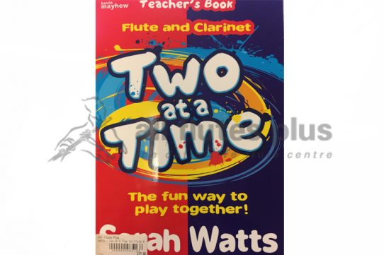 Two at a Time-Flute and Clarinet-Teacher's Book-Watts-Kevin Mayhew