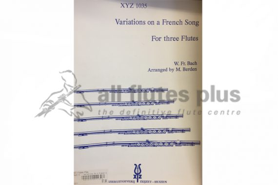 WF Bach Variations on a French Song-Three Flutes-Ixijzert Huizen