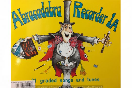Abracadabra Recorder 1A-21 Graded Songs and Tunes