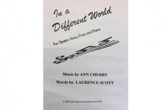 In a Different World-Spoken Voice, Flute and Piano-Ann Cherry/Laurence Scott