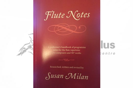Flute Notes 3rd Edition-A Performer's Handbook of Programme Notes by Susan Milan