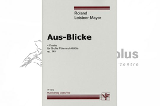 Leistner-Mayer Aus-Blicke 4 Duets Op 145-Flute and Alto Flute-Musikverlag Vogt and Fritz