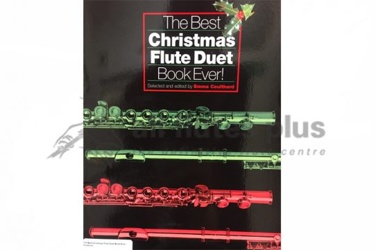 The Best Flute Christmas Duet Book Ever-Flute Duet-Edited by Emma Coulthard