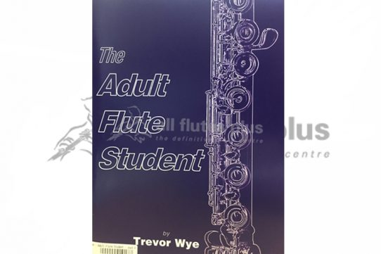 The Adult Flute Student-Trevor Wye-Just Flutes Edition