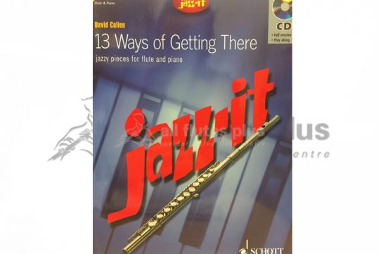 13 Ways of Getting There-Jazzy Pieces for Flute and Piano-Schott