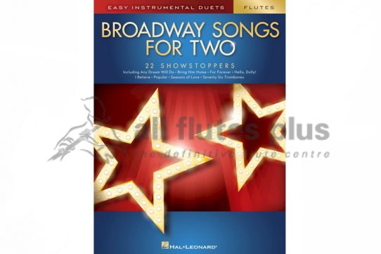 Broadway Songs For Two Flutes-22 Showstoppers-Hal Leonard