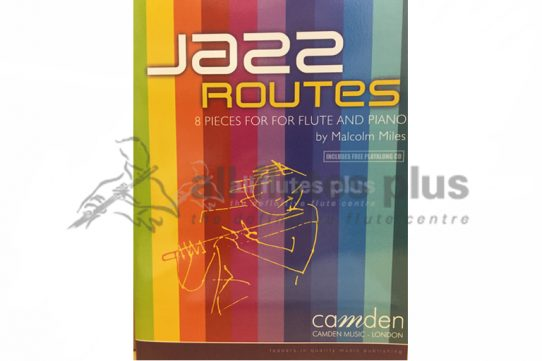 Jazz Routes 8 Pieces for Flute and Piano-Malcolm Miles-Camden Music
