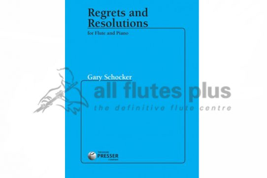 Schocker Regrets and Resolutions-Flute and Piano-Theodore Presser
