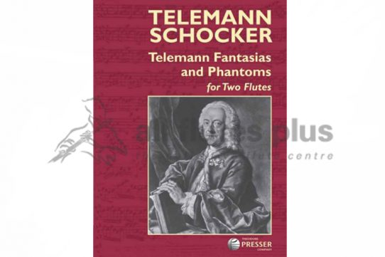 Telemann Fantasias and Phantoms For Two Flutes-Theodore Presser