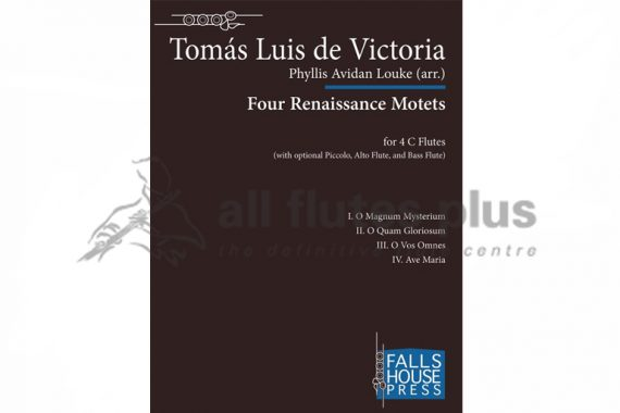 Victoria Four Renaissance Motets for Flute Quartet or Flute Choir-Falls House Press