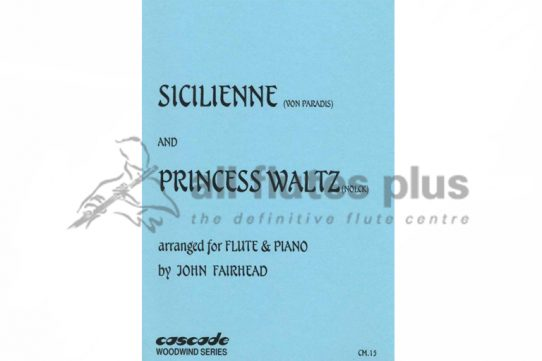 Von Paradis Sicilienne and Princess Waltz-Flute and Piano-Cascade Woodwind Series