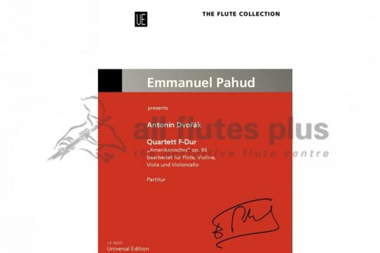 Dvorak Quartet in F major-American Quartet Op 96-Flute and String Trio SCORE-Edited by Pahud-Universal Edition