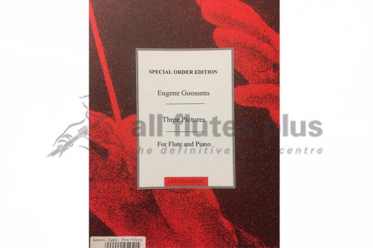 Goosens Three Pictures-Flute and Piano-Special Order Edition-Chester Music