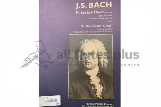 JS Bach Partita in A minor BWV 1013 and The Bach Partita Ghost-Solo Flute-Theodore Presser