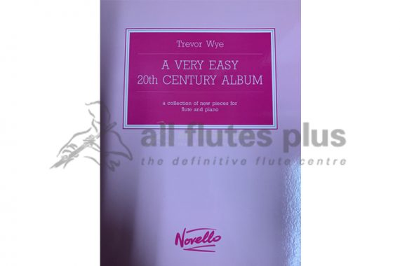 A Very Easy 20th Century Album edited by Trevor Wye-Flute and Piano-Novello
