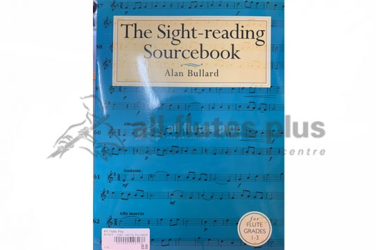 The Sight-Reading Sourcebook for Flute Grades 1-3-Alan Bullard