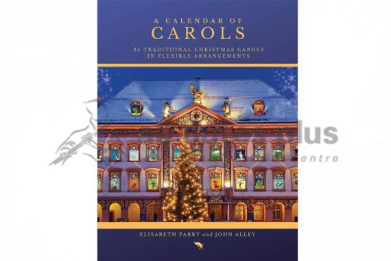 A Calendar of Carols-25 Traditional Christmas Carols-Arr Parry and Alley-Aurea Capra Editions