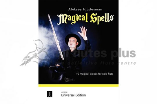 Magical Spells by Igudesman-10 Magical Spells-Solo Flute-Universal Edition