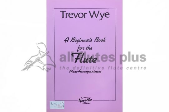 A Beginner's Book for the Flute-Trevor Wye-Piano Accompaniment-Novello