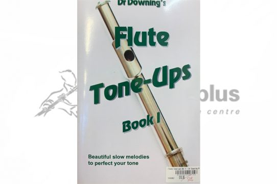 Dr Downing's Flute Tone Ups Book 1-Beautiful slow melodies to perfect your tone